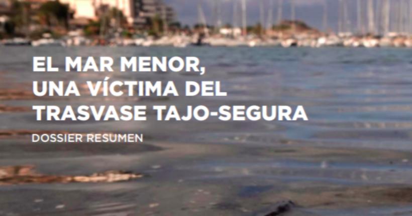 EL MAR MENOR, UNA VÍCTIMA DEL TRASVASE TAJO-SEGURA. DOSSIER RESUMEN – ES