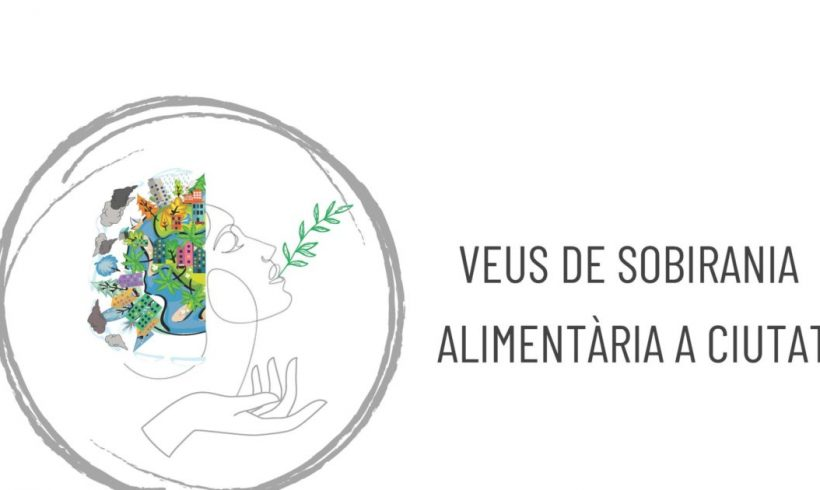 Nace Veus per la Sobirania Alimentària, la plataforma que exigirá al Ayuntamiento de Barcelona apostar por la agroecología en la ciudad – ES